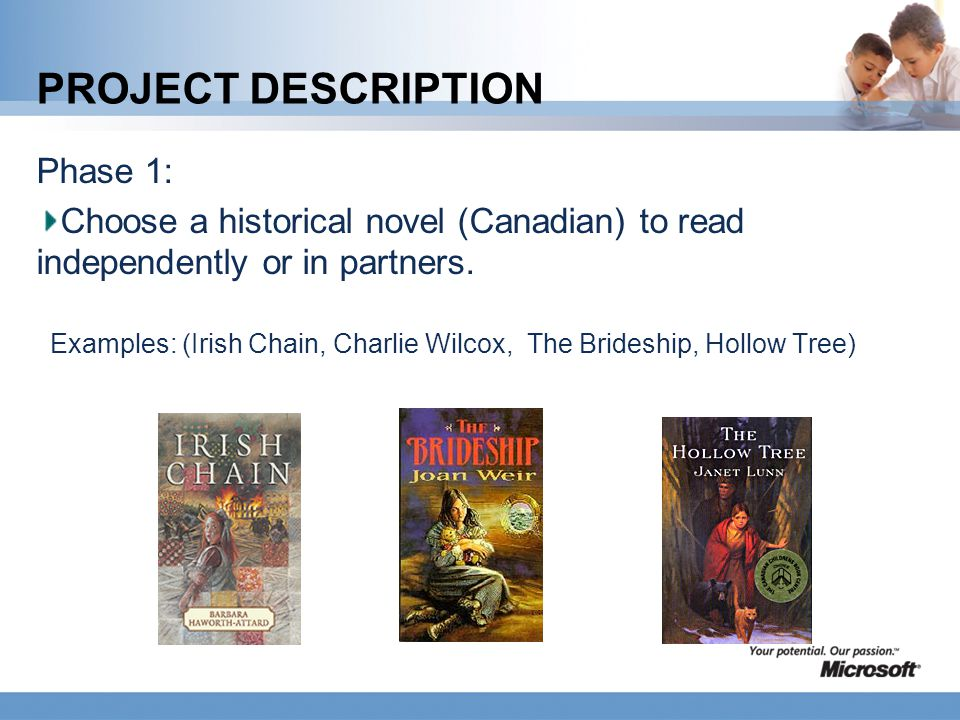 PROJECT DESCRIPTION Phase 1: Choose a historical novel (Canadian) to read independently or in partners.