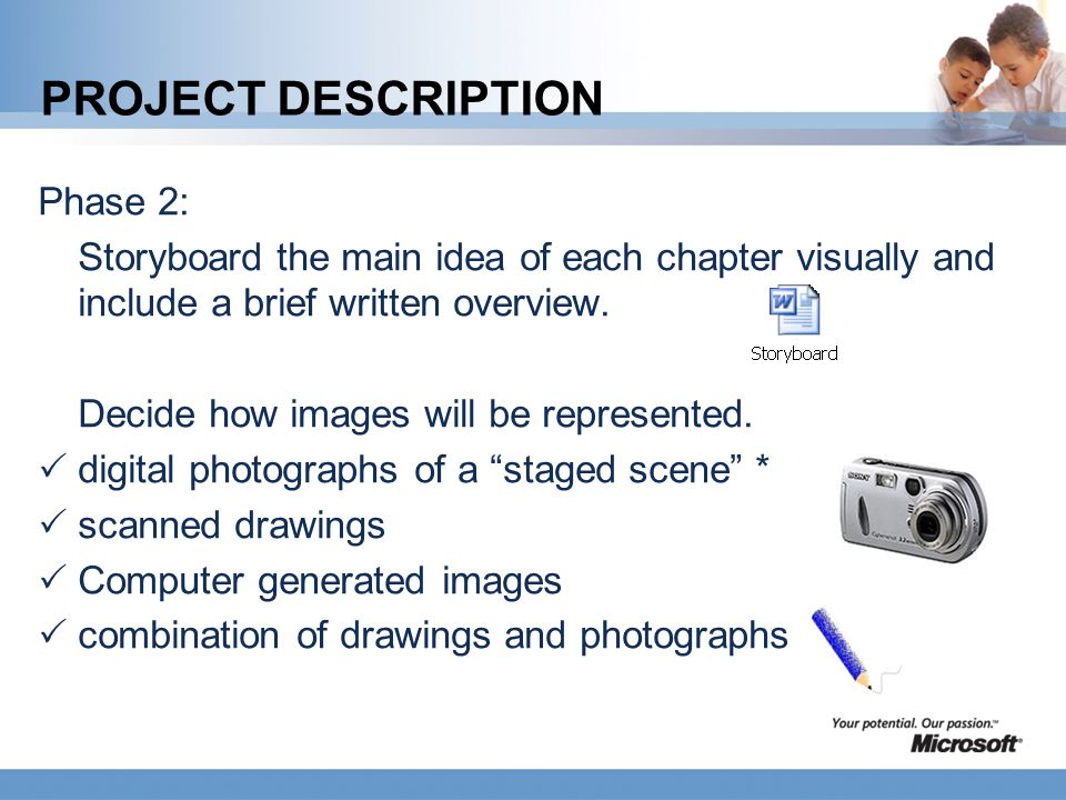 PROJECT DESCRIPTION Phase 2: Storyboard the main idea of each chapter visually and include a brief written overview. Decide how images will be represe