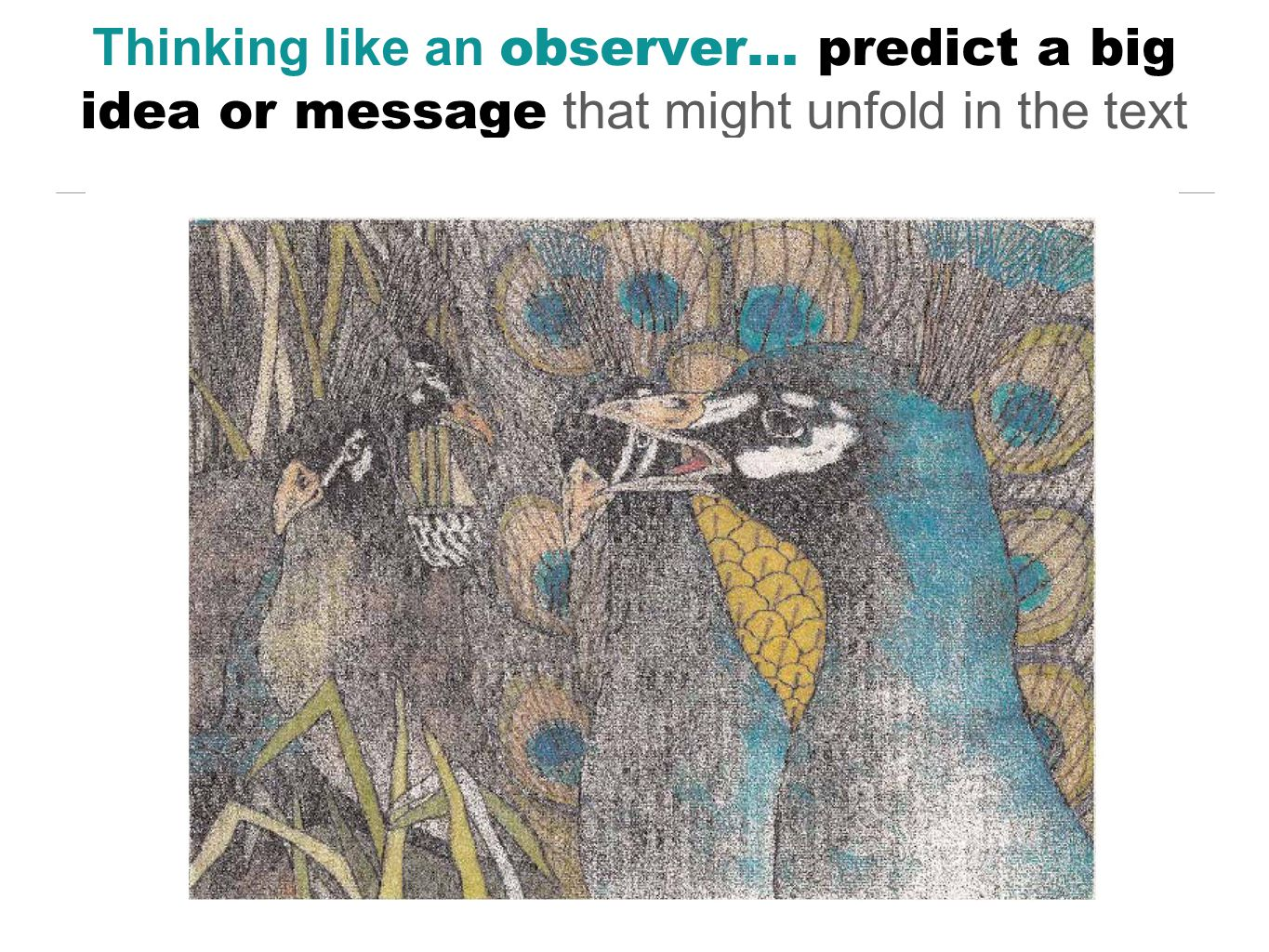 Thinking like an observer… predict a big idea or message that might unfold in the text