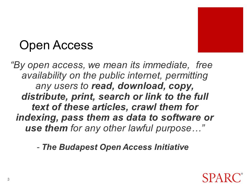 """Open Access """"By open access, we mean its immediate, free availability on the public internet, permitting any users to read, download, copy, distribute"""