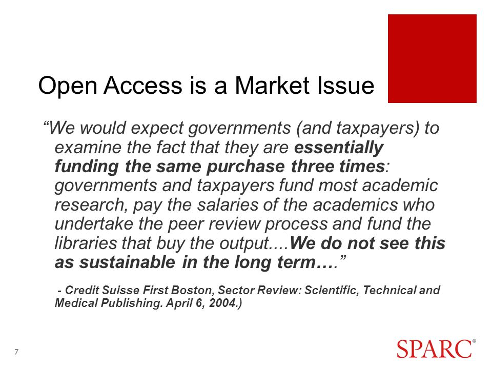 """Open Access is a Market Issue """"We would expect governments (and taxpayers) to examine the fact that they are essentially funding the same purchase thr"""