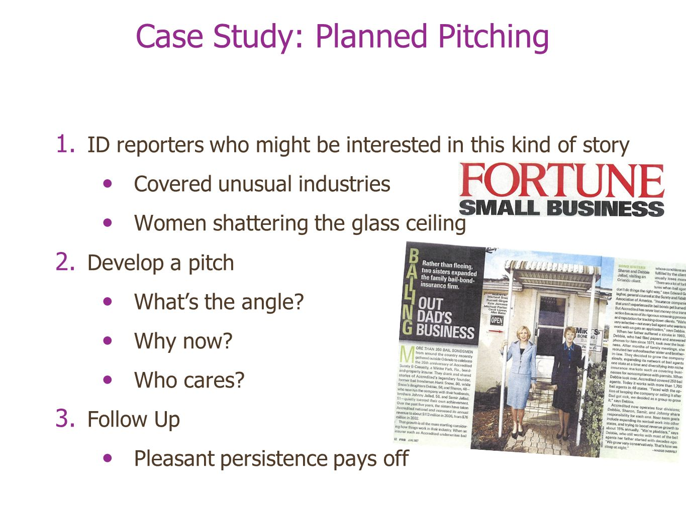 Case Study: Planned Pitching 1.