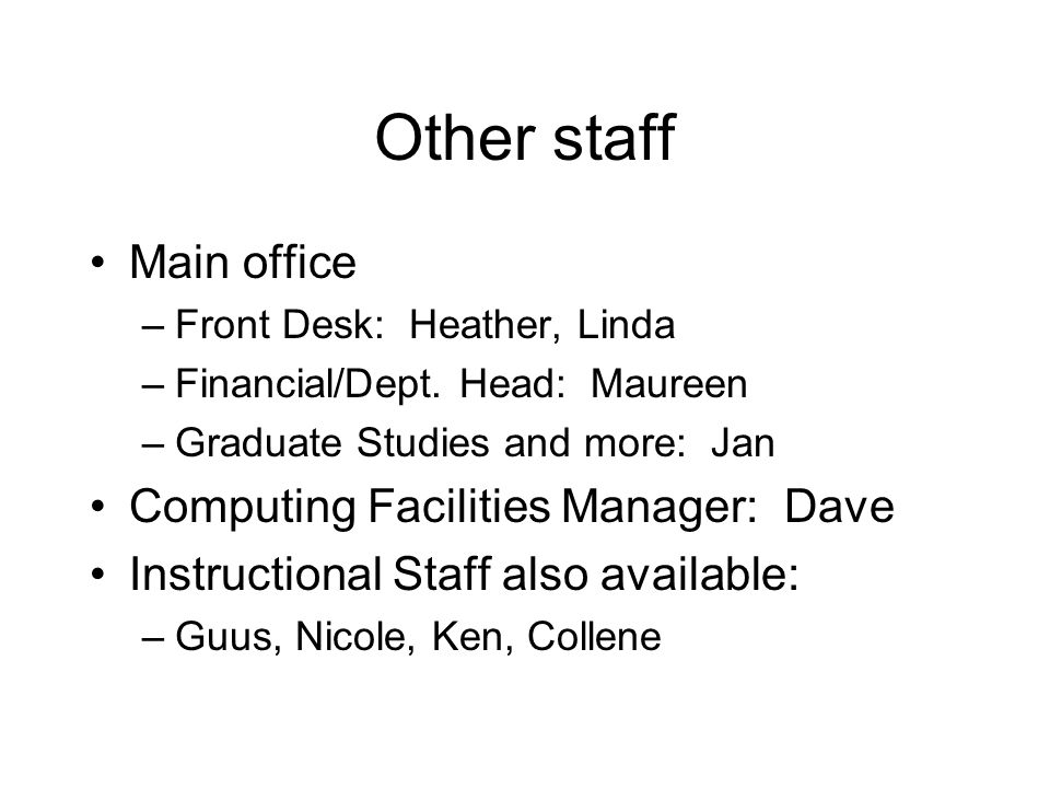 Other staff Main office –Front Desk: Heather, Linda –Financial/Dept.