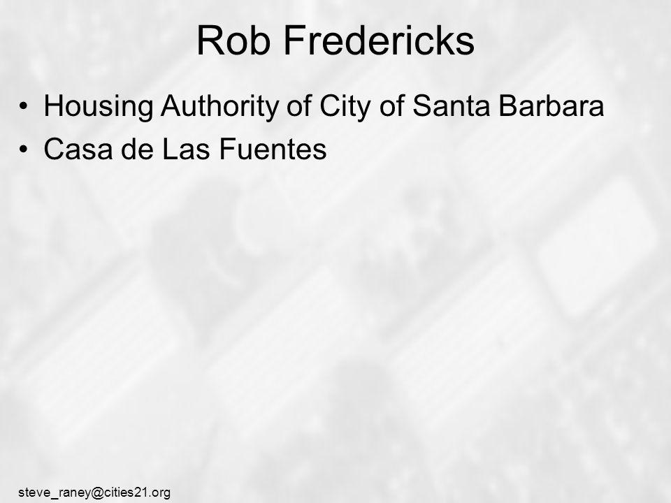 steve_raney@cities21.org Rob Fredericks Housing Authority of City of Santa Barbara Casa de Las Fuentes