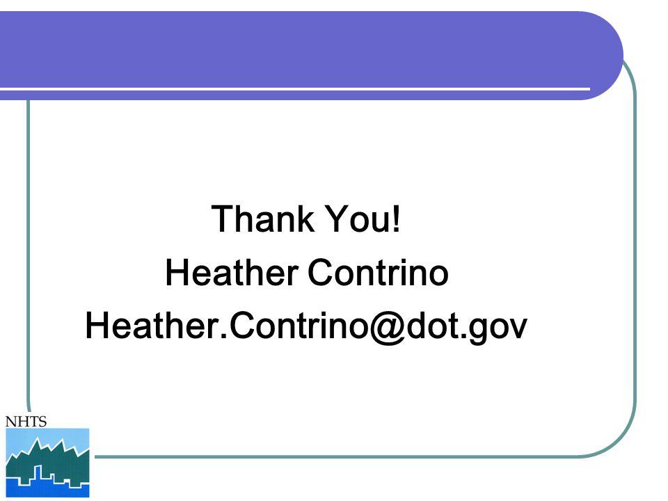 Thank You! Heather Contrino Heather.Contrino@dot.gov