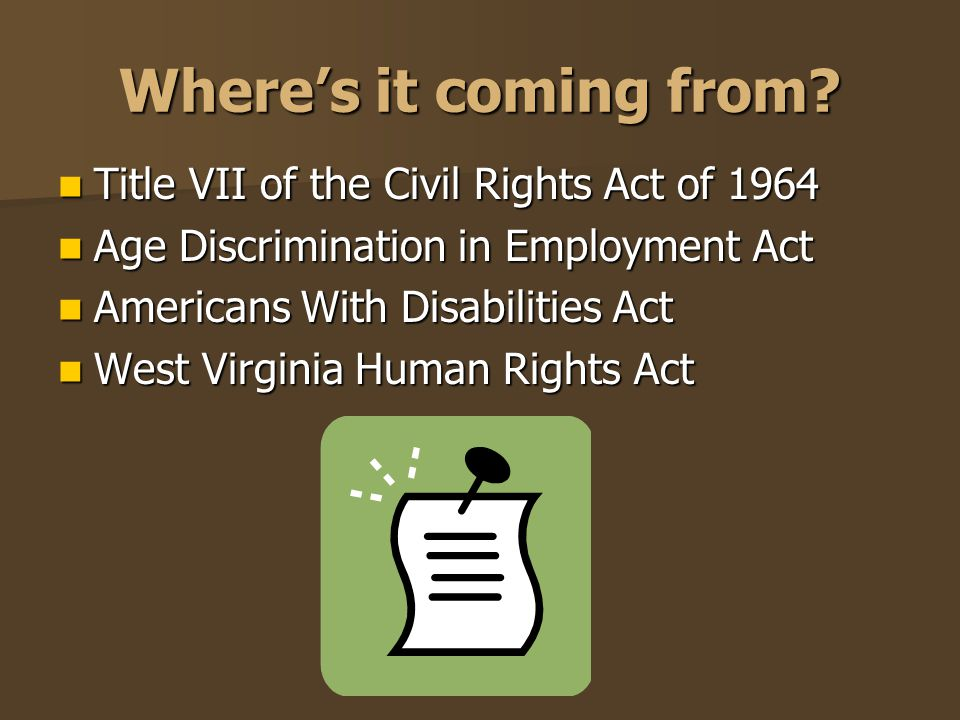 Federal Discrimination Laws Title VII of the Civil Rights Act of 1964 Makes it unlawful for an employer to fail or refuse to hire or discharge any individual, or to otherwise discriminate against any individual with respect to: compensation, terms, conditions, or privileges of employment compensation, terms, conditions, or privileges of employment because of such individual's race, color, religion, sex, or national origin because of such individual's race, color, religion, sex, or national origin 5