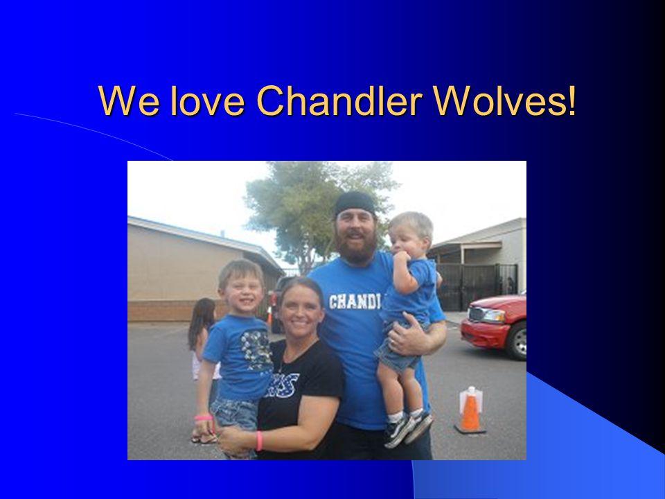 We love Chandler Wolves!