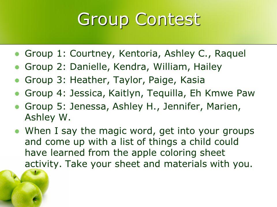 Group Contest Group 1: Courtney, Kentoria, Ashley C., Raquel Group 2: Danielle, Kendra, William, Hailey Group 3: Heather, Taylor, Paige, Kasia Group 4: Jessica, Kaitlyn, Tequilla, Eh Kmwe Paw Group 5: Jenessa, Ashley H., Jennifer, Marien, Ashley W.