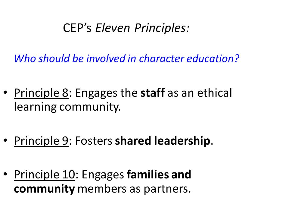 CEP's Eleven Principles : Who should be involved in character education.