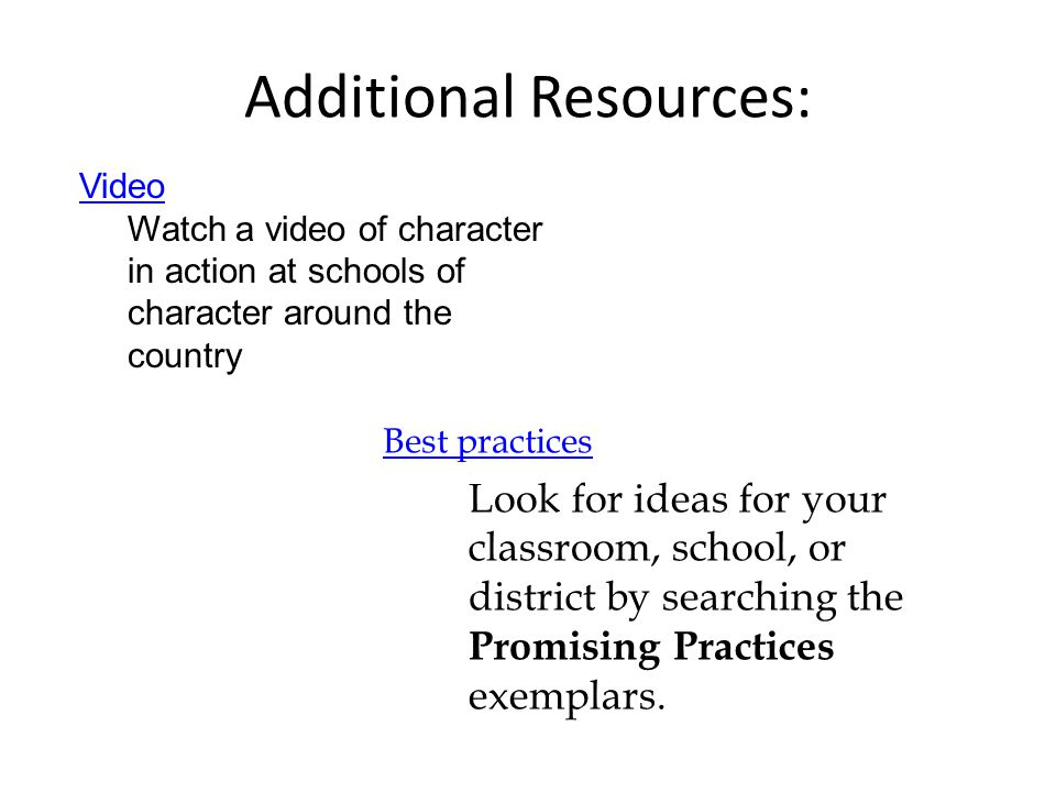 Additional Resources: Best practices Look for ideas for your classroom, school, or district by searching the Promising Practices exemplars.