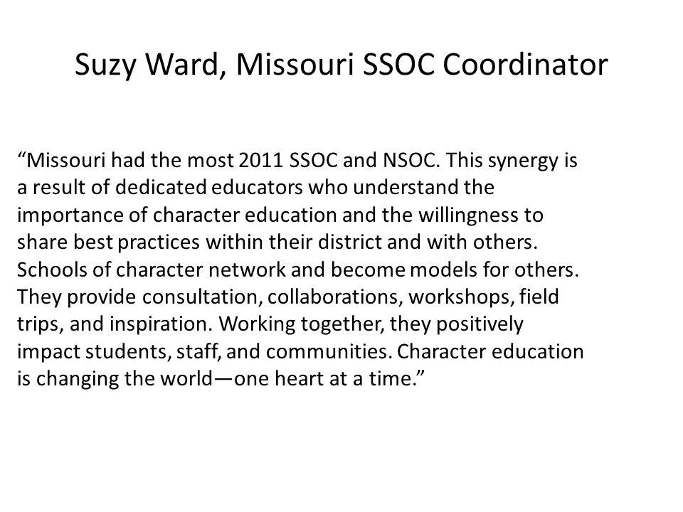 Suzy Ward, Missouri SSOC Coordinator Missouri had the most 2011 SSOC and NSOC.
