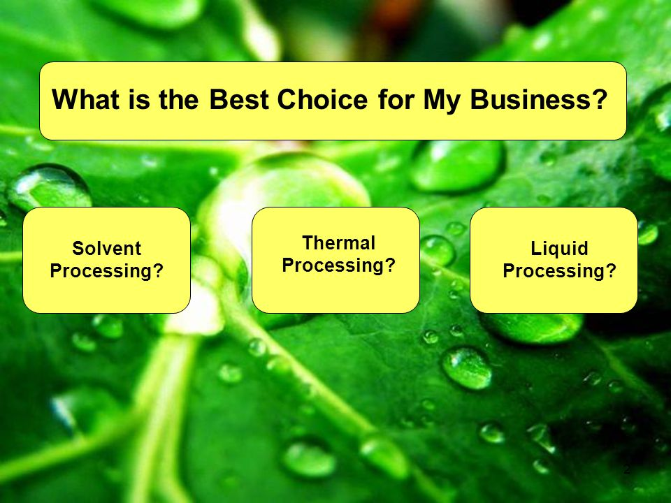 2 Solvent Processing.Thermal Processing. Liquid Processing.