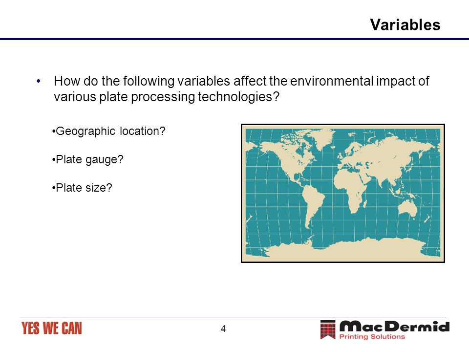 4 Variables How do the following variables affect the environmental impact of various plate processing technologies.