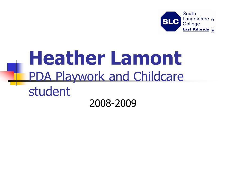 Heather Lamont PDA Playwork and Childcare student 2008-2009