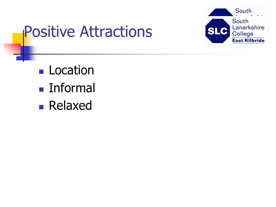 Positive Attractions Location Informal Relaxed