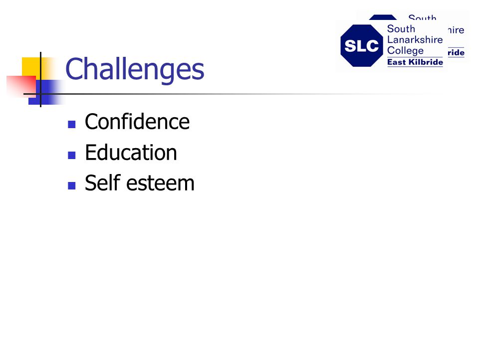 Challenges Confidence Education Self esteem
