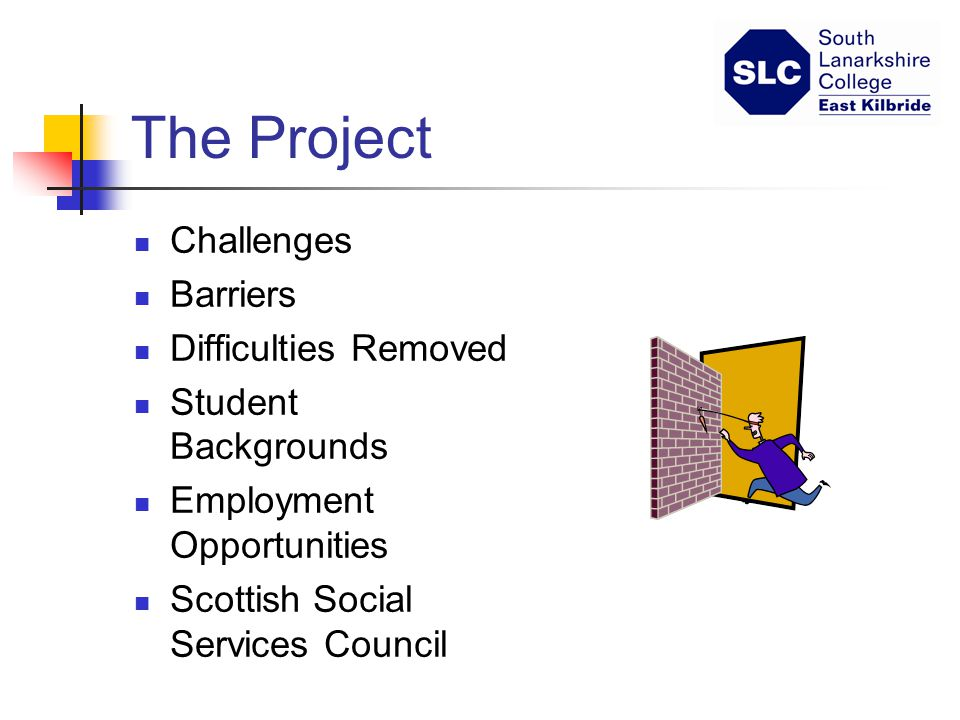The Project Challenges Barriers Difficulties Removed Student Backgrounds Employment Opportunities Scottish Social Services Council