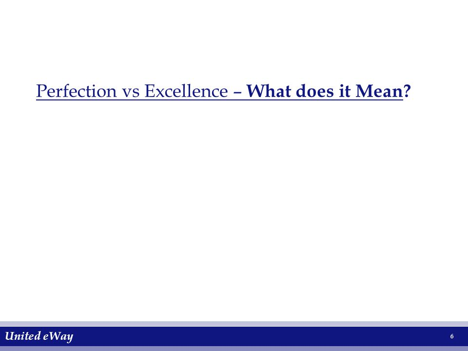 United eWay 6 Perfection vs Excellence – What does it Mean