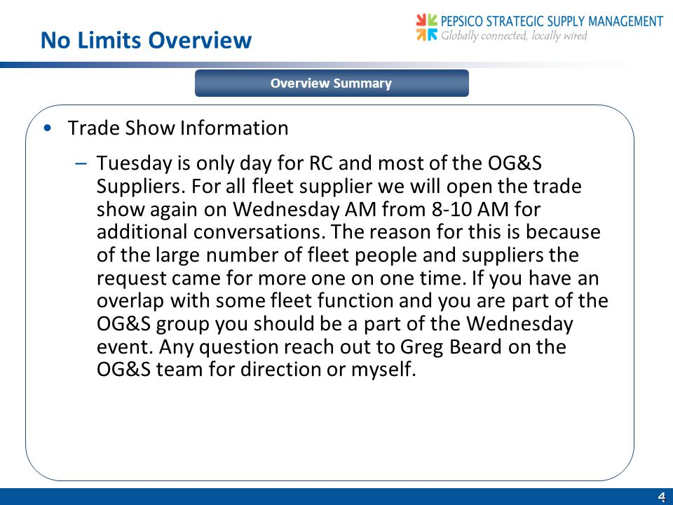 4 4 Trade Show Information –Tuesday is only day for RC and most of the OG&S Suppliers.