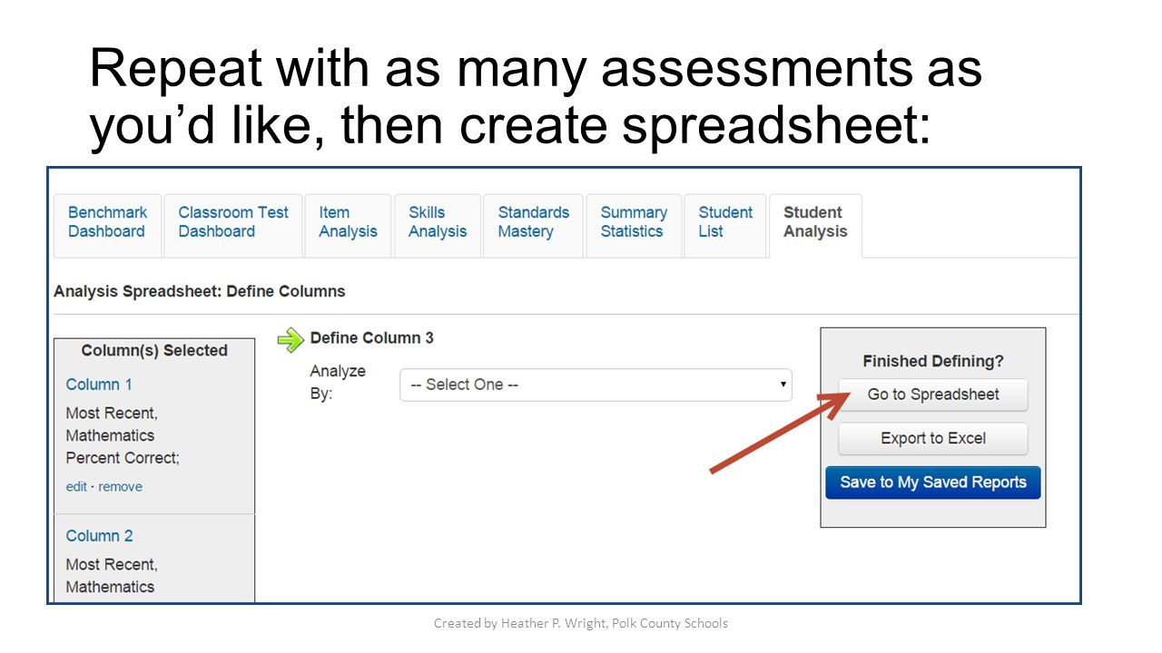 Repeat with as many assessments as you'd like, then create spreadsheet: Created by Heather P. Wright, Polk County Schools
