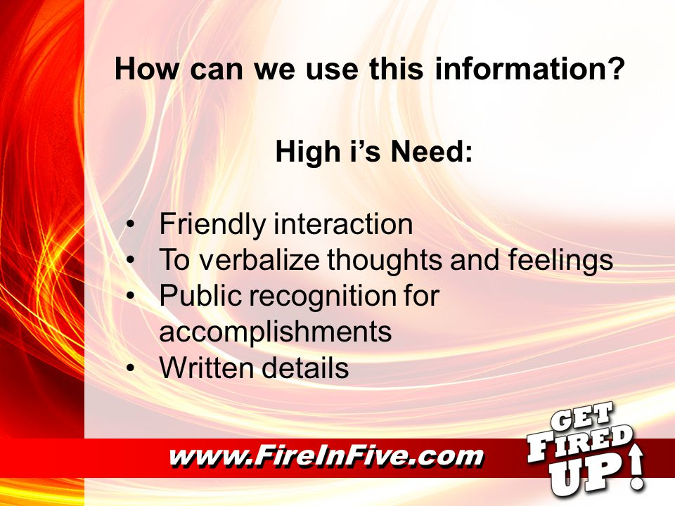 www.FireInFive.com How can we use this information.