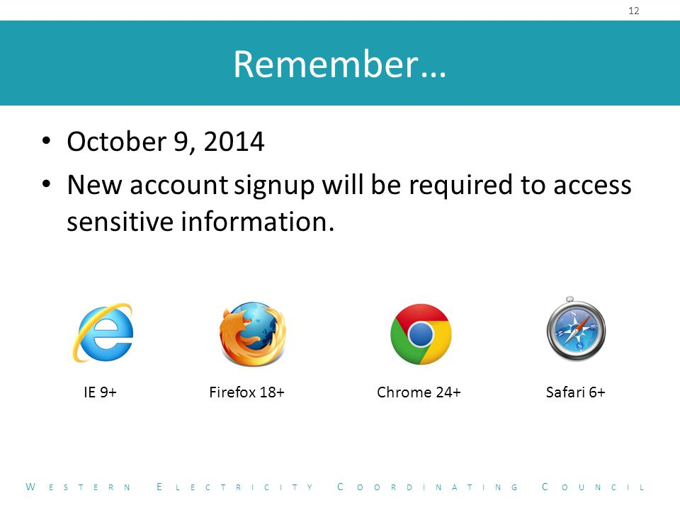Remember… October 9, 2014 New account signup will be required to access sensitive information.