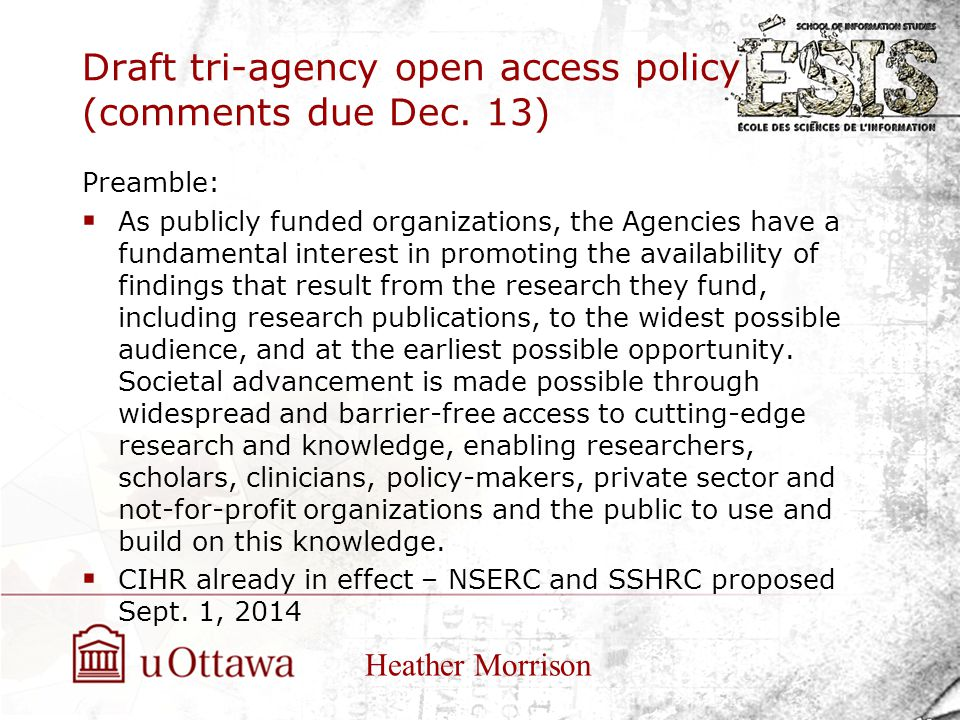 Draft tri-agency open access policy (comments due Dec. 13) Preamble:  As publicly funded organizations, the Agencies have a fundamental interest in p
