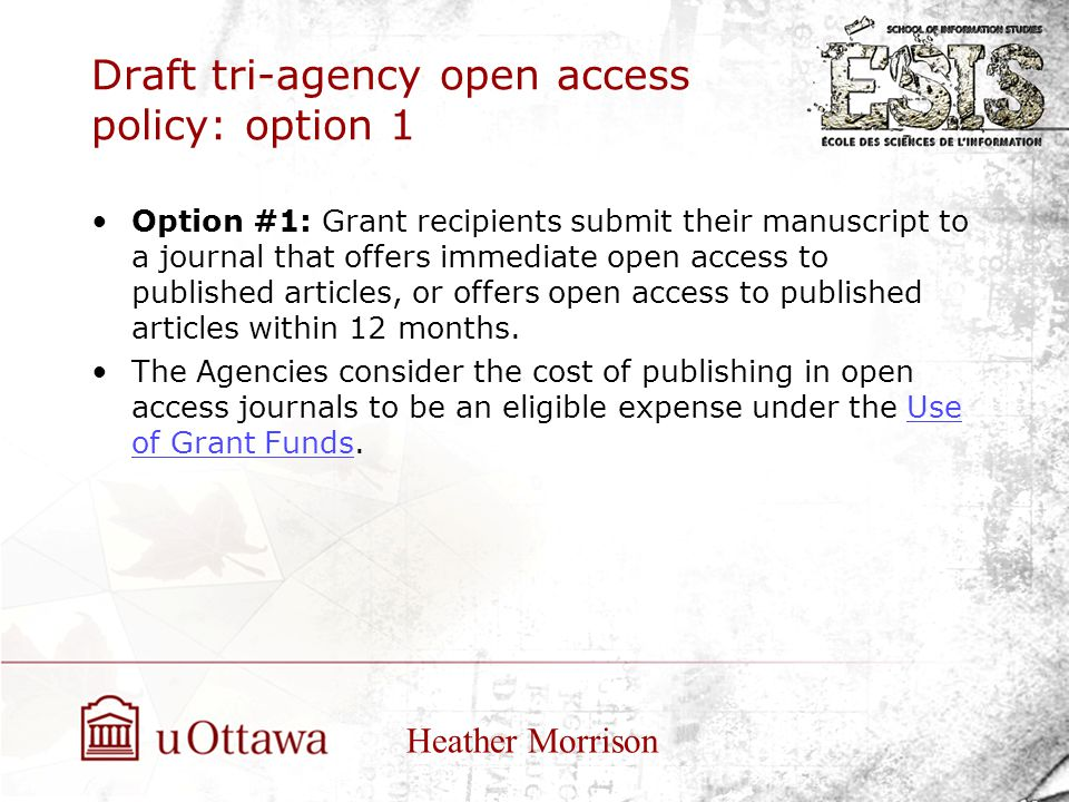 Draft tri-agency open access policy: option 1 Option #1: Grant recipients submit their manuscript to a journal that offers immediate open access to published articles, or offers open access to published articles within 12 months.
