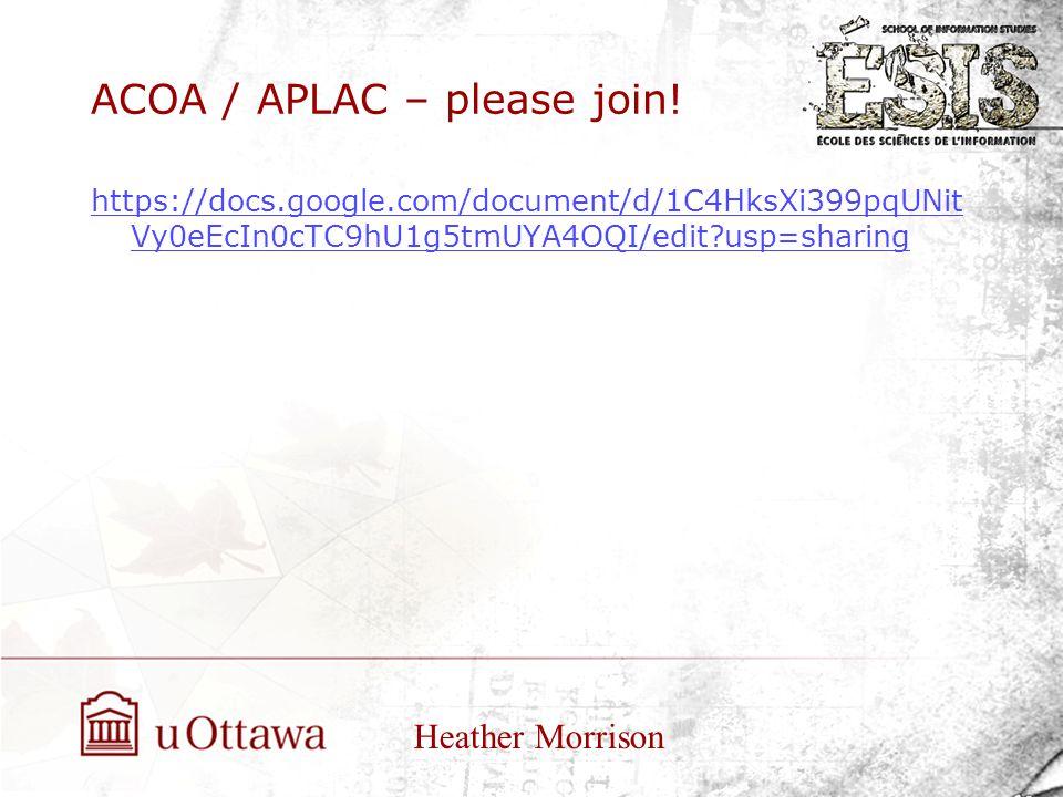 ACOA / APLAC – please join! Heather Morrison https://docs.google.com/document/d/1C4HksXi399pqUNit Vy0eEcIn0cTC9hU1g5tmUYA4OQI/edit?usp=sharing
