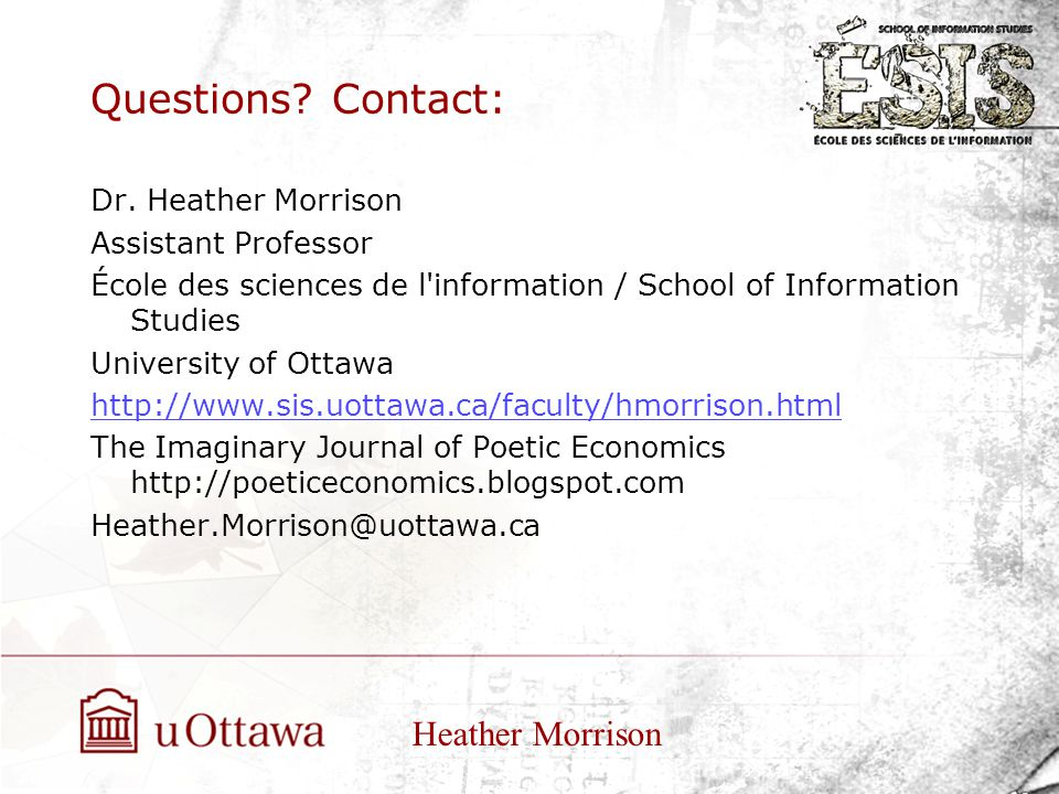 Questions. Contact: Heather Morrison Dr.