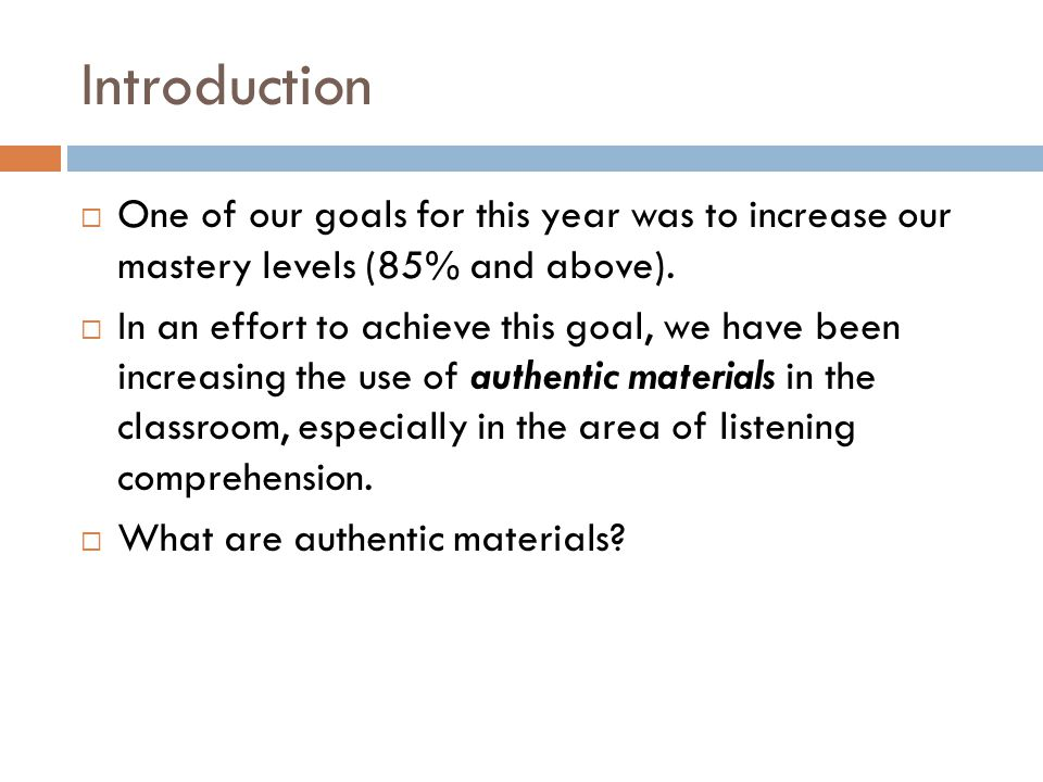 Introduction  One of our goals for this year was to increase our mastery levels (85% and above).