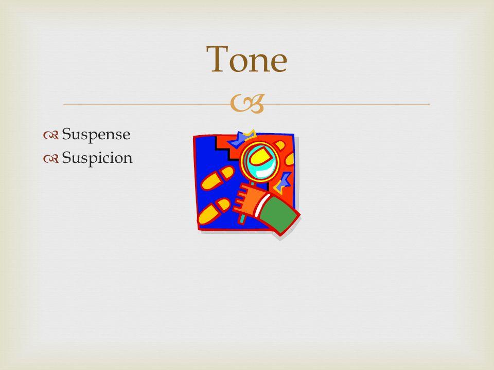   Suspense  Suspicion Tone