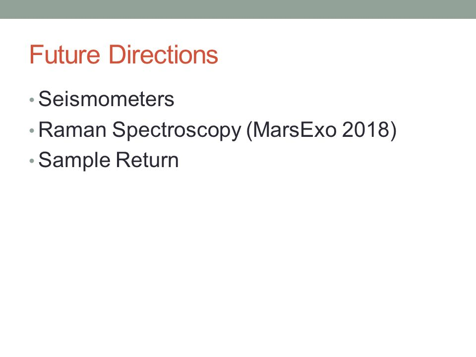 Future Directions Seismometers Raman Spectroscopy (MarsExo 2018) Sample Return