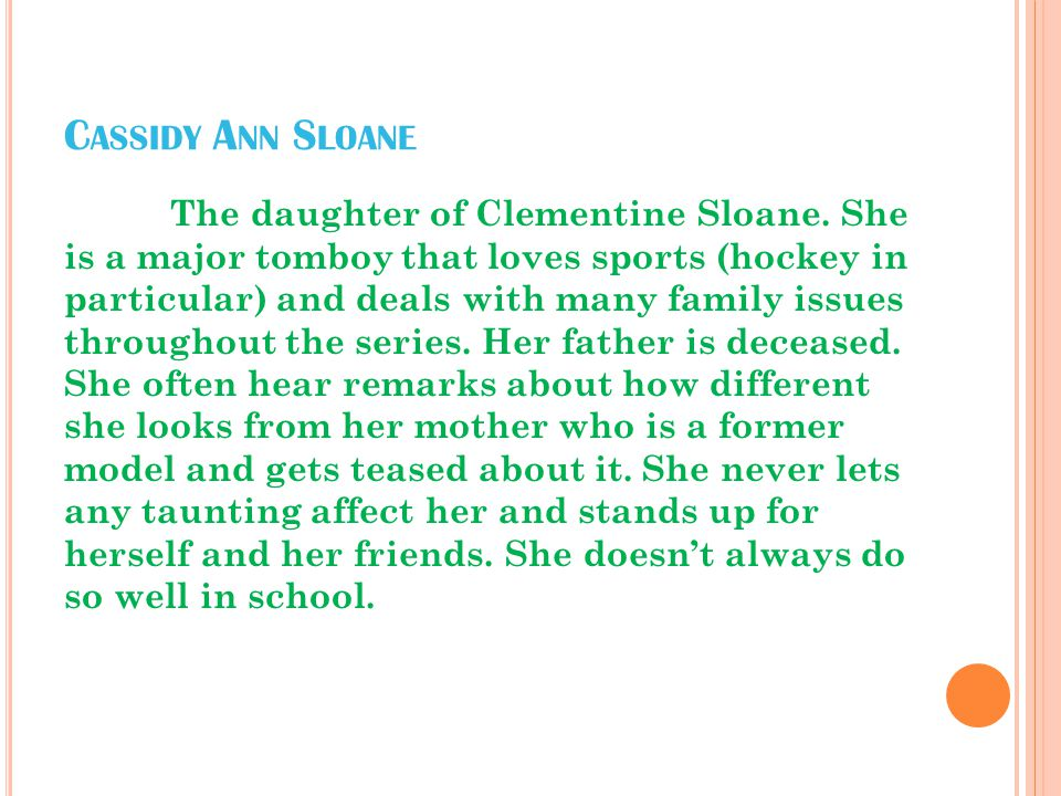 C ASSIDY A NN S LOANE The daughter of Clementine Sloane.