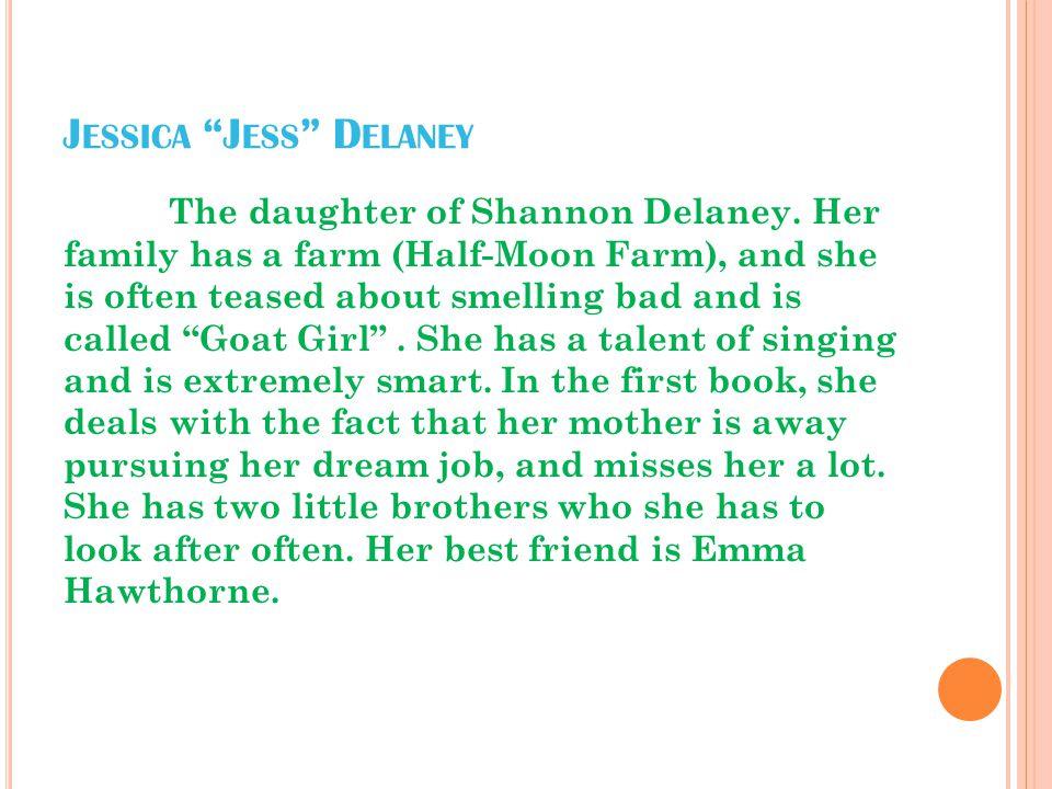 J ESSICA J ESS D ELANEY The daughter of Shannon Delaney.
