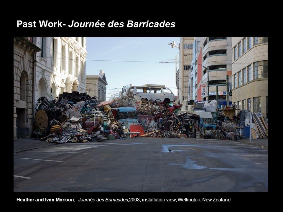 Past Work- Journée des Barricades Heather and Ivan Morison, Journée des Barricades,2008, installation view, Wellington, New Zealand