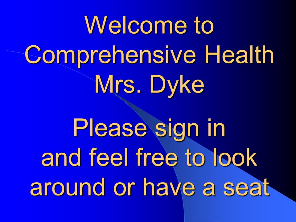Welcome to Comprehensive Health Mrs.