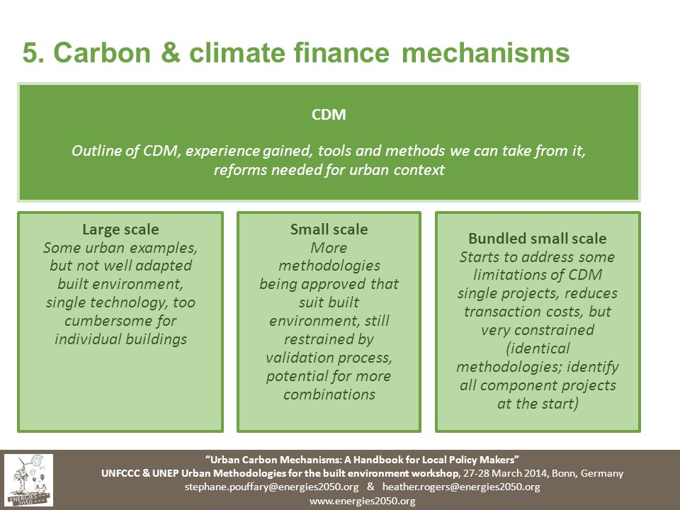 Urban Carbon Mechanisms: A Handbook for Local Policy Makers UNFCCC & UNEP Urban Methodologies for the built environment workshop, March 2014, Bonn, Germany &   5.