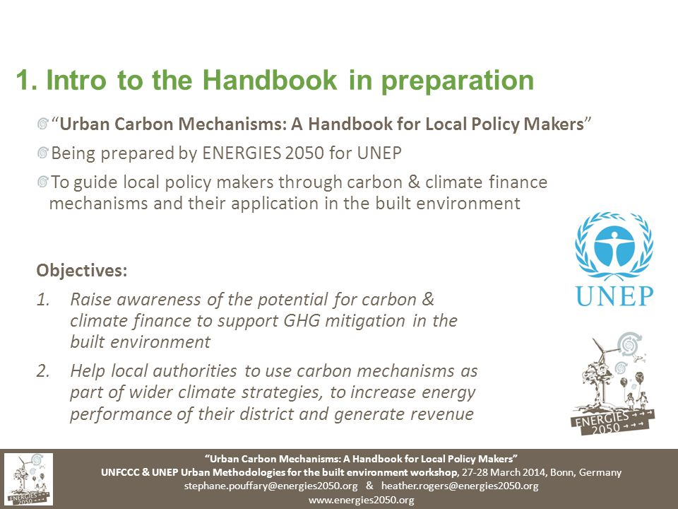 """Urban Carbon Mechanisms: A Handbook for Local Policy Makers"" UNFCCC & UNEP Urban Methodologies for the built environment workshop, 27-28 March 2014,"