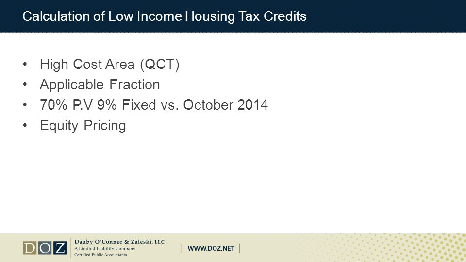 Calculation of Low Income Housing Tax Credits High Cost Area (QCT) Applicable Fraction 70% P.V 9% Fixed vs. October 2014 Equity Pricing