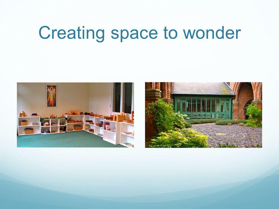 Creating space to wonder