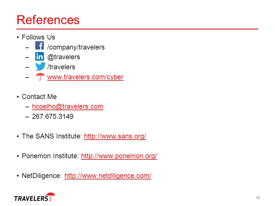 References Follows Us – /company/travelers – @travelers – /travelers – www.travelers.com/cyberwww.travelers.com/cyber Contact Me –hcoelho@travelers.co