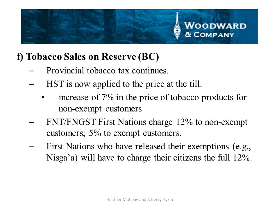 f) Tobacco Sales on Reserve (BC) – Provincial tobacco tax continues.