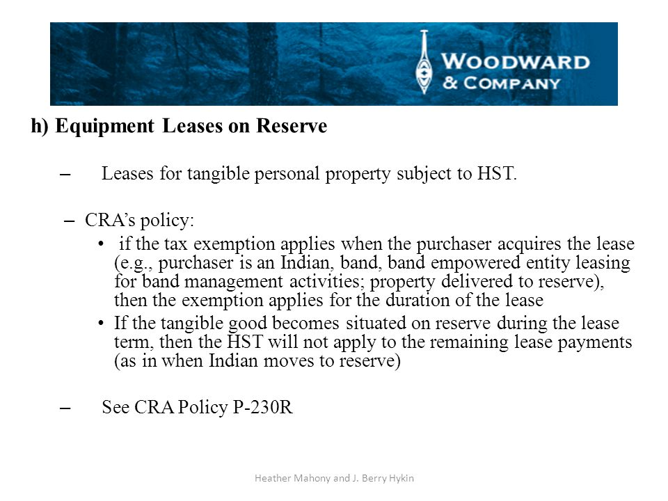 h) Equipment Leases on Reserve – Leases for tangible personal property subject to HST.