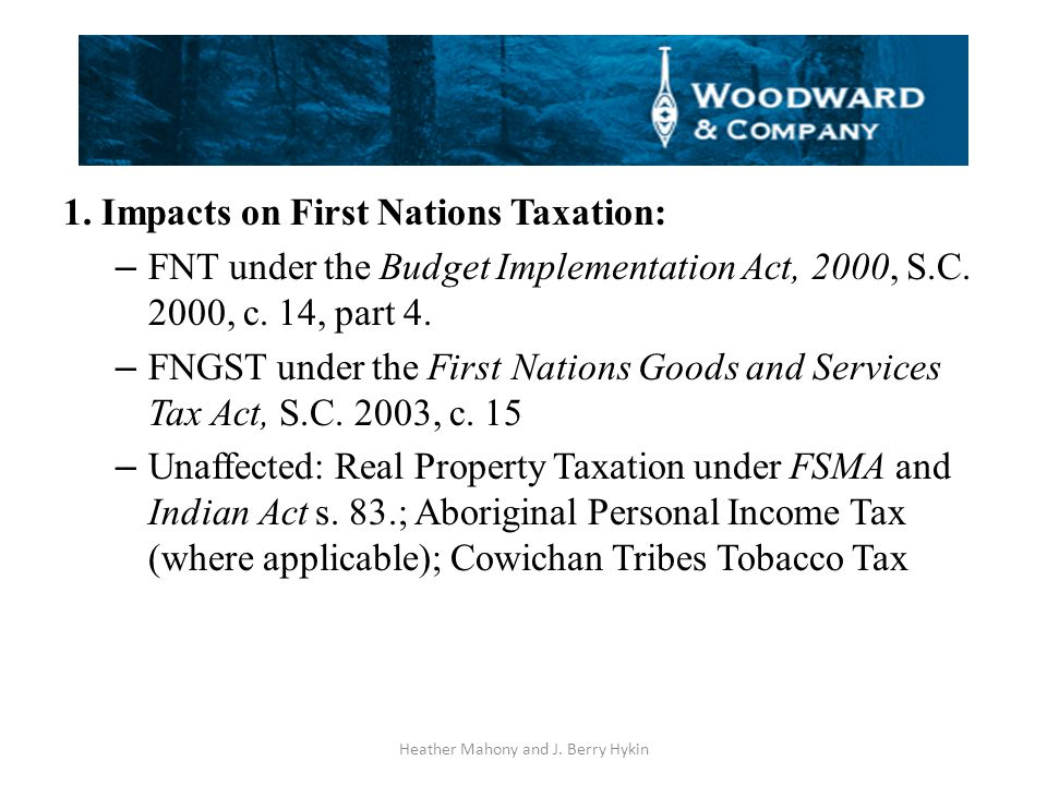 1. Impacts on First Nations Taxation: – FNT under the Budget Implementation Act, 2000, S.C.