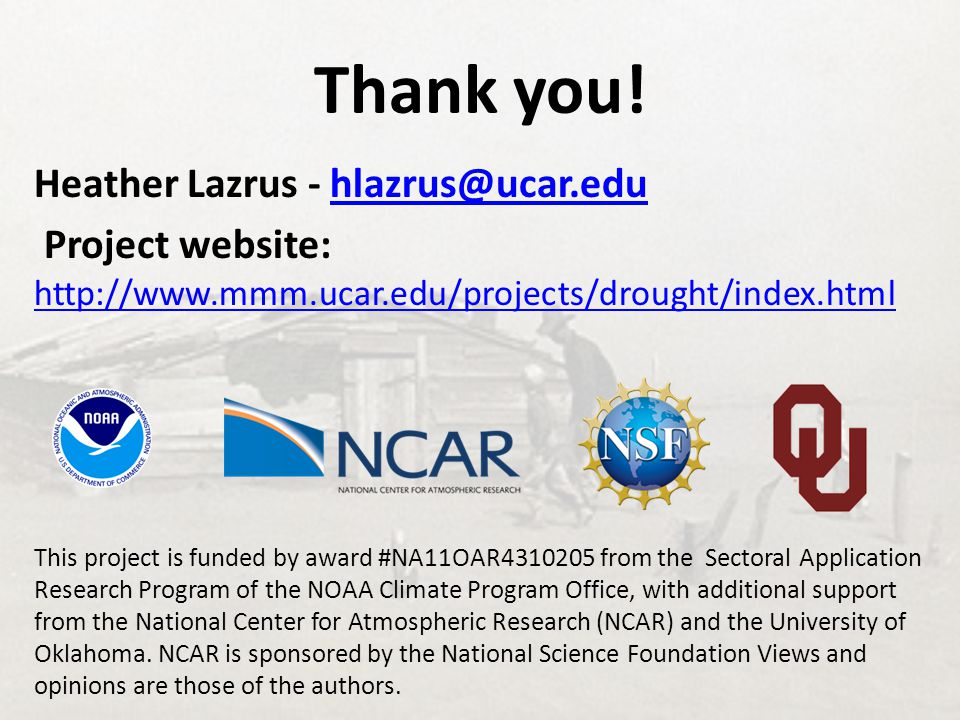 Thank you! This project is funded by award #NA11OAR4310205 from the Sectoral Application Research Program of the NOAA Climate Program Office, with add