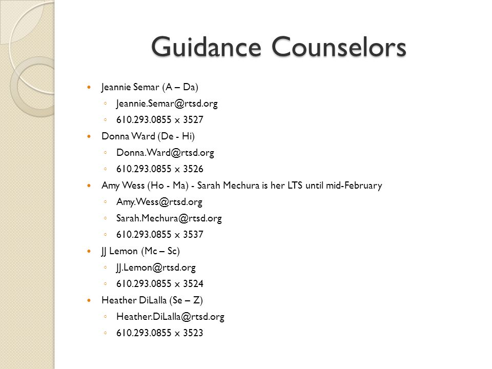 The Role of the Counselor Freshman Year: ◦ Transition and Orientation to Radnor High School ◦ Guidance Lessons  Decision Making  Academic Planning  Introduction to Naviance Sophomore Year ◦ Personality Assessment  Career Interests and Information ◦ Guidance Lessons  Academic Planning  Naviance