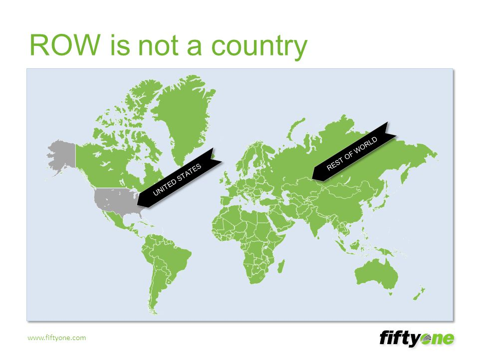 ROW is not a country UNITED STATES REST OF WORLD