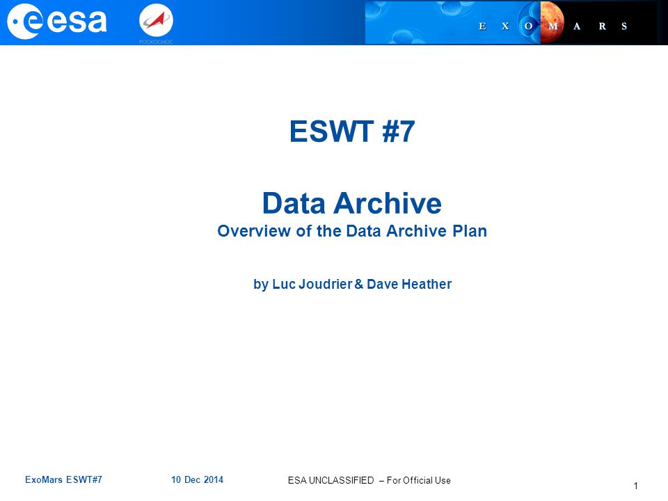 ESA UNCLASSIFIED – For Official Use Data Archive Plan The Data Archive Plan describes the process of archiving the data for the 2018 ExoMars Rover Mission.