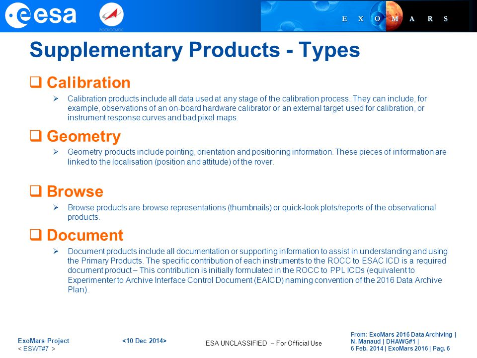 ESA UNCLASSIFIED – For Official Use Supplementary Products - Types  Calibration  Calibration products include all data used at any stage of the cali